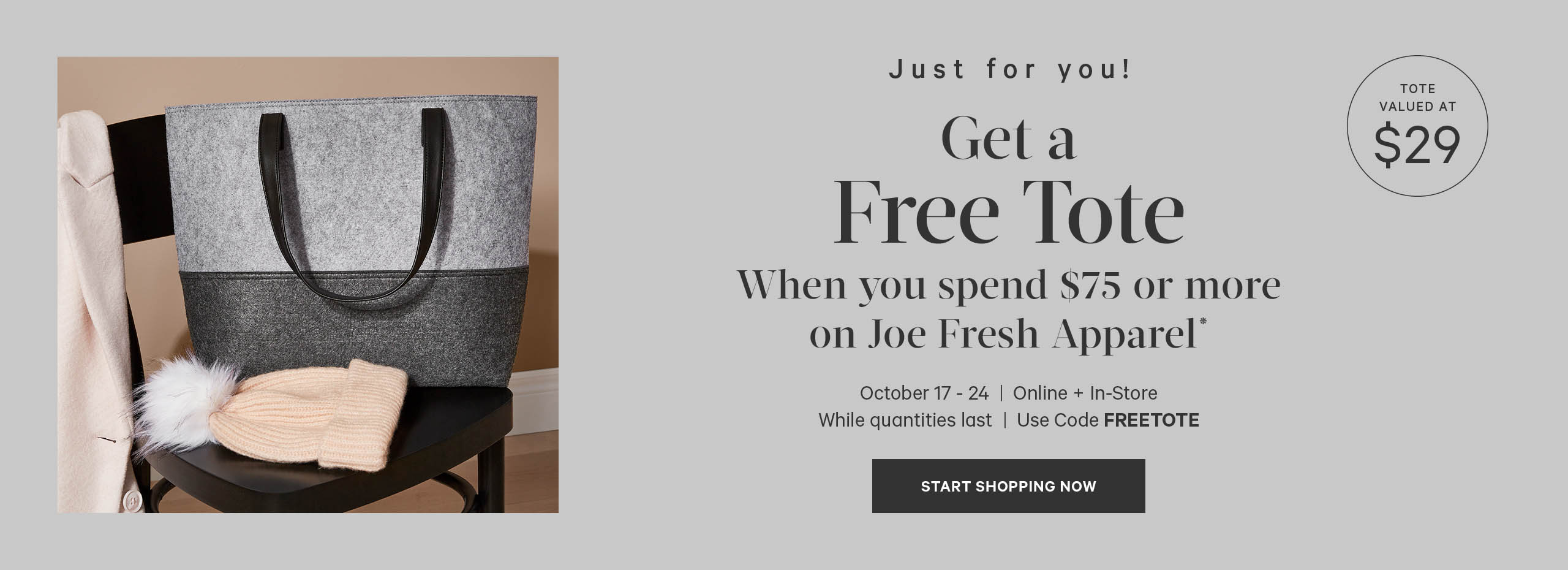 Get a free tote when you spend 75 dollars or more on Joe Fresh Apparel